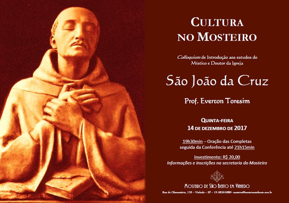 Introdução ao Pensamento de São João da Cruz 14 de Dezembro – quinta-feira – 19h30min Igreja do Mosteiro Investimento R$ 20,00